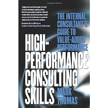 High-Performance Consulting Skills: The Internal Consultant's Guide to Value-Added Performance, Used Book (9781854182586)