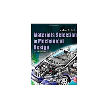 Materials Selection in Mechanical Design, Fourth Edition, New Book (9781856176637)