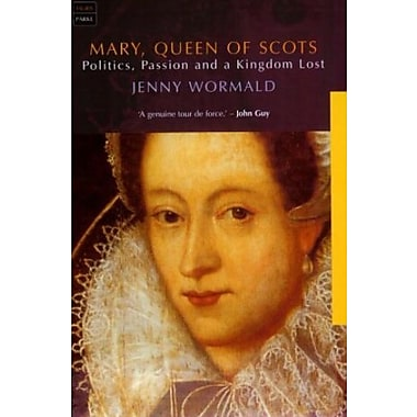 Mary, Queen of Scots: Pride, Passion and a Kingdom Lost, New Book (9781860645884)