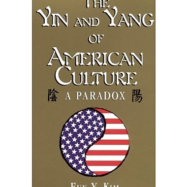 The Yin & Yang of American Culture: A Paradox, New Book (9781877864858)