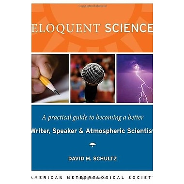 Eloquent Science: A Practical Guide to Becoming a Better Writer, Speaker and Scientist, New Book (9781878220912)