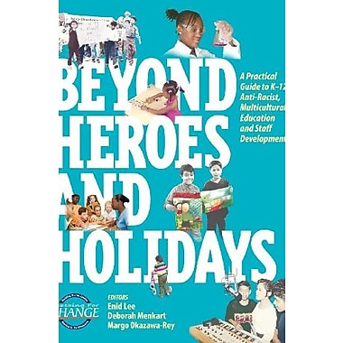 Beyond Heroes and Holidays: A Practical Guide to K 12 Anti Racist, New (9781878554178)
