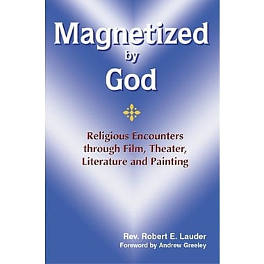 Magnetized by God: Religious Encounters Through Film, Theather, Literature And Painting, New Book (9781878718921)