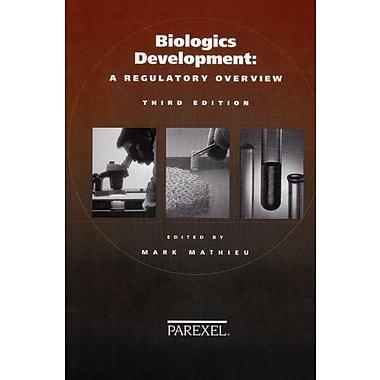Biologics Development: A Regulatory Overview, New Book (9781882615674)