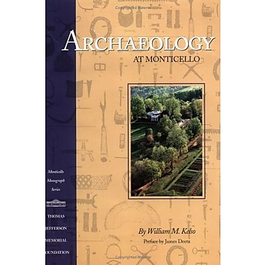 Archaeology at Monticello (Monticello Monograph Series), Used Book (9781882886050)