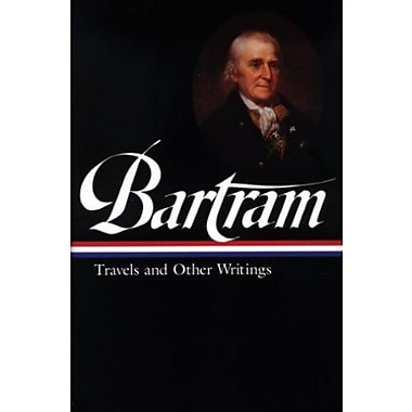 William Bartram: Travels and Other Writings, Used Book (9781883011116)