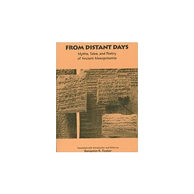 From Distant Days: Myths, Tales, and Poetry of Ancient Mesopotamia, New Book (9781883053093)