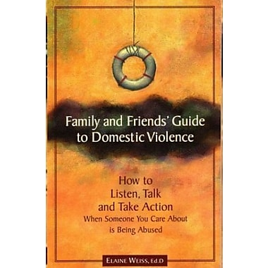 Family and Friends' Guide to Domestic Violence: How to Listen, Talk and Take Action, Used (9781884244223)