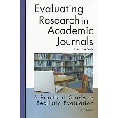 Evaluating Research in Academic Journals: A Practical Guide to Realistic Evaluation, 4th Edition, New Book (9781884585784)