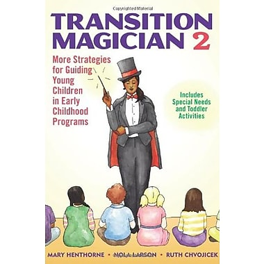 Transition Magician 2: More Strategies for Guiding Young Children in Early Childhood Programs, New Book (9781884834868)