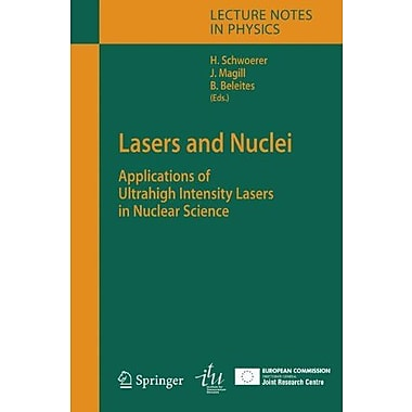 Lasers and Nuclei: Applications of Ultrahigh Intensity Lasers in Nuclear Science, Used (9783540302711)