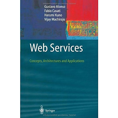 Web Services: Concepts, Architectures and Applications (Data-Centric Systems and Applications), New Book (9783642078880)