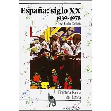 Espana / Spain: Siglo XX, 1939-1(978 / XX Century 1939-1(978 (Spanish Edition), Used Book (9788420733586)