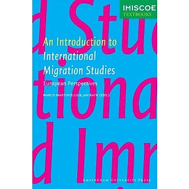 An Introduction to International Migration Studies: European Perspectives (Amsterdam University Press - Imiscoe Textbooks)