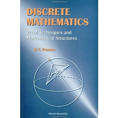 Discrete Mathematics: Proof Techniques and Mathematical Structures, New Book (9789810240882)