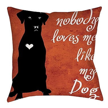 Manual Woodworkers & Weavers Nobody Loves Me Like My Dog Indoor/Outdoor Throw Pillow
