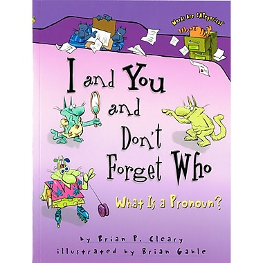 Lerner Publications I And You And Don't Forget Who: What is a Pronoun?, 4/Set (LPB0822564696)