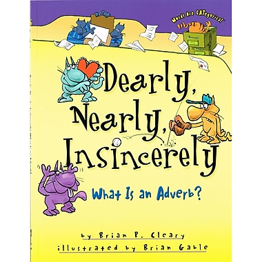 Lerner Publications Dearly, Nearly, Insincerely: What is an Adverb?, 4/Set (LPB1575059193)