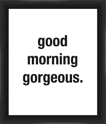 PTM Images Good Morning Gorgeous Framed Textual Art