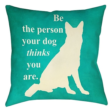 Manual Woodworkers & Weavers Be the Person Your Dog Thinks You Are Indoor/Outdoor Throw Pillow