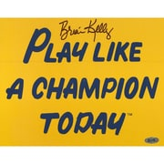 Steiner Sports Brian Kelly Play Like a Champion Today Autographed Textual Art
