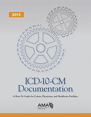 AMA ICD-10-CM Documentation, 2015
