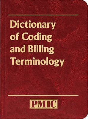 2015 PMIC Dictionary of Coding and Billing Terminology