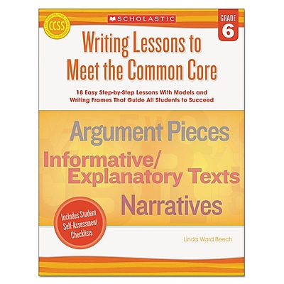 Scholastic Writing Lessons To Meet the Common Core, Reference Books, Writing, Grade 6, Each (549600)