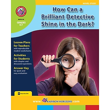 How Can a Brilliant Detective Shine in the Dark? - Novel Study, anglais, 4e à 7e années, livre num. (téléch. 1 util.)