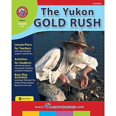 The Yukon Gold Rush, Grades 4-6, ISBN 978-1-55319-014-1
