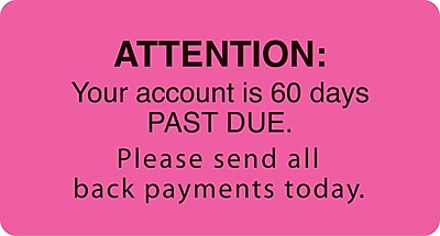 Reminder & Thank You Collection Labels; Attn./60 Days Past Due, Fl Pink, 1-3/4x3-1/4