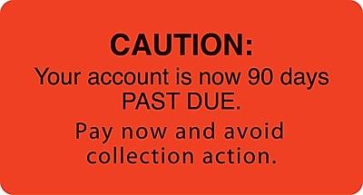 Past Due Collection Labels; Caution/90 Days Past Due, Fl Red, 1-3/4x3-1/4