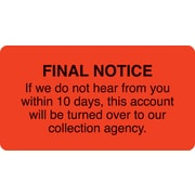 "Collection & Notice Collection Labels; Final Notice-10 days, Fl Red, 1-3/4x3-1/4"", 500 Labels"