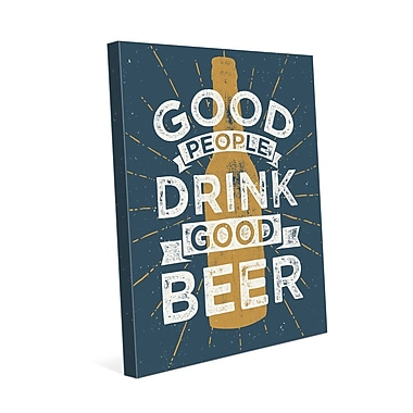 Click Wall Art Good People Drink Good Beer Textual Art on Wrapped Canvas; 10'' H x 8'' W x 0.75'' D