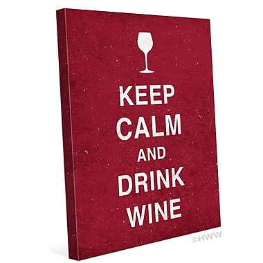 Click Wall Art Keep Calm and Drink Wine Textual Art on Wrapped Canvas; 20'' H x 16'' W x 1.5'' D