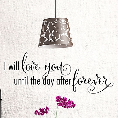 Belvedere Designs LLC The Day After Forever Wall Quotes Decal