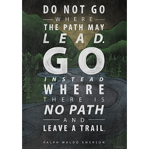 "13"" x 19"" Do not go where the path Inspire U Poster (CTP6698)"