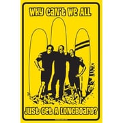"Seaweed Surf Co ""Why Can't We All Just Get a Longboard"" Sign (SURF312)"