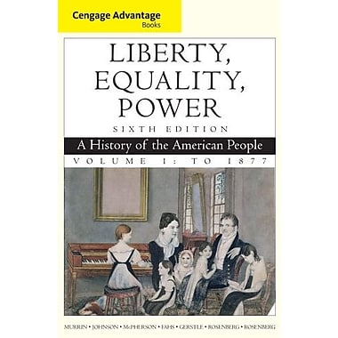 Cengage Advantage Books: Liberty, Equality, Power: A History of the American People, Vol. 1: To 1877, Used Book