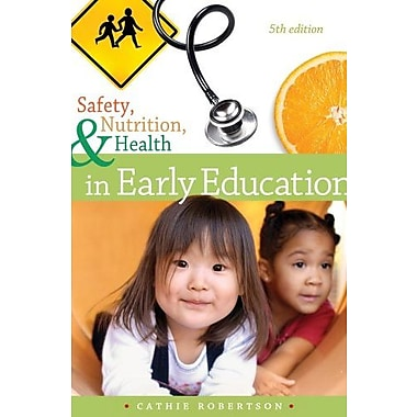 Cengage Advantage Books: Safety, Nutrition and Health in Early Education Used Book (9781133590361)