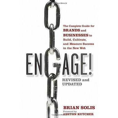 Engage!: The Complete Guide for Brands & Businesses to Build, Cultivate, & Measure Success in the New Web, Used Book