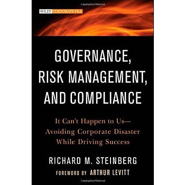 Governance, Risk Management, & Compliance: It Can't Happen to Us--Avoiding Corporate Disaster While Driving Success, Used Book