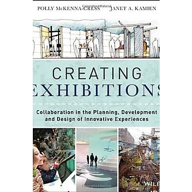 Creating Exhibitions: Collaboration in the Planning, Development, & Design of Innovative Experiences, Used Book