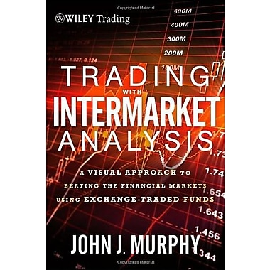 Trading with Intermarket Analysis: A Visual Approach to Beating the Financial Markets Using Exchange-Traded Funds, Used Book
