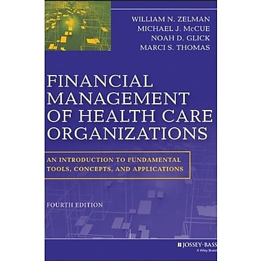Financial Management of Health Care Organizations: An Introduction to Fundamental Tools, Concepts & Applications, Used Book