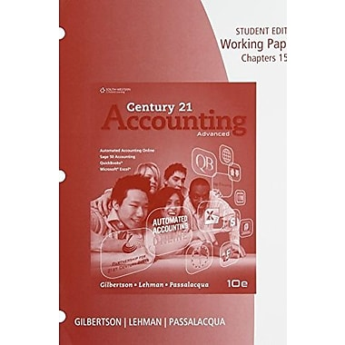 Working Papers, Chapter 15-24 for Gilbertson/Lehman/Passalacqua's Century 21 Accounting: Advanced, 10th, Used Book