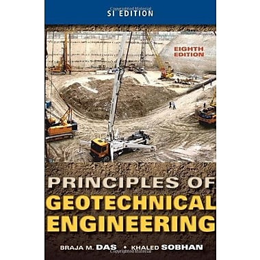 Principles of Geotechnical Engineering, SI Edition Used Book (9781133108672)