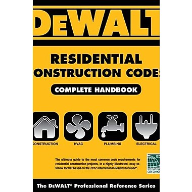DEWALT Residential Construction Codes, Complete Handbook (Dewalt Trade Reference Series) Used Book (9781133129530)