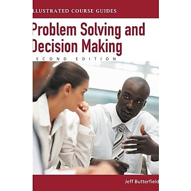 Problem-Solving and Decision Making: Illustrated Course Guides Used Book (9781133187578)