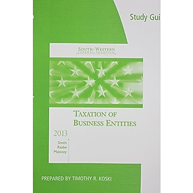 Study Guide for Smith/Raabe/Maloney's South-Western Federal Taxation 2013: Taxation of Business Entities, 16th, Used Book